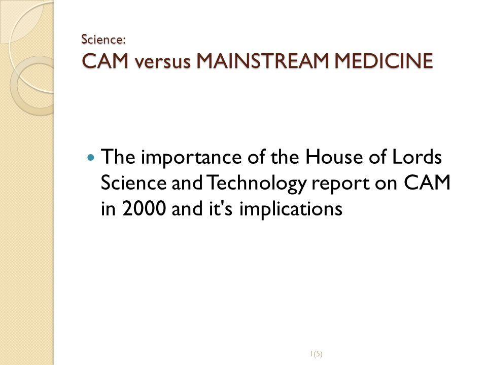 Science: CAM versus MAINSTREAM MEDICINE