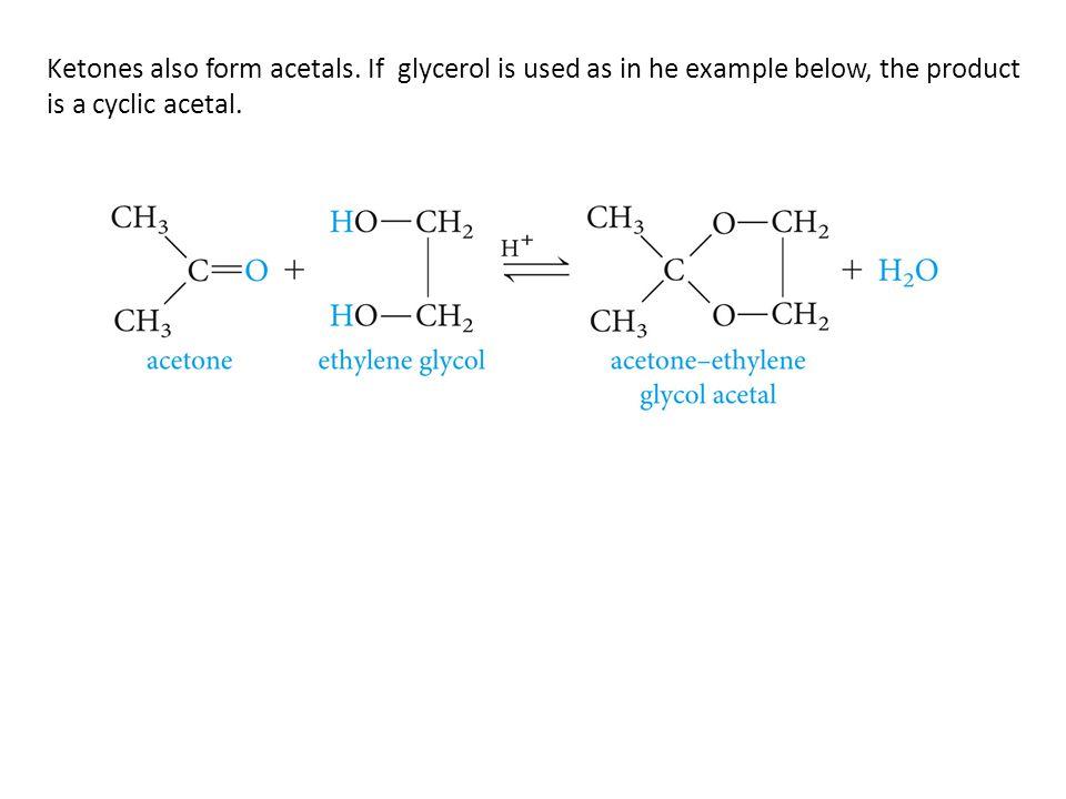 Ketones also form acetals