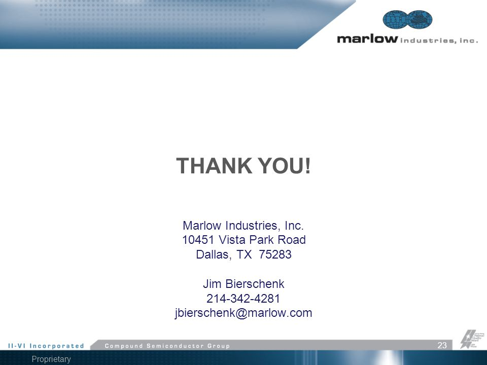 Thank You! Marlow Industries, Inc. 10451 Vista Park Road