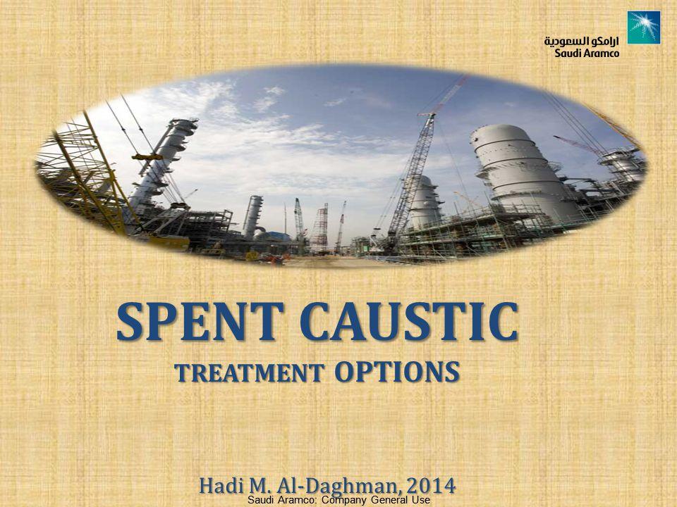 SPENT CAUSTIC TREATMENT OPTIONS Hadi M. Al-Daghman, 2014