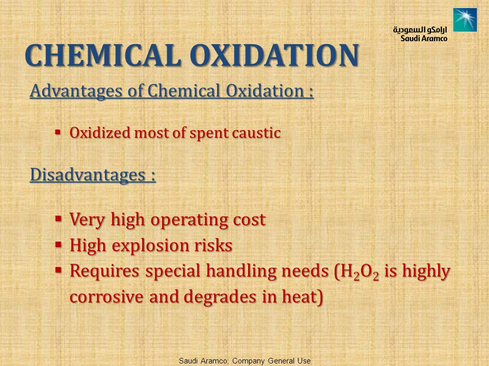 CHEMICAL OXIDATION Advantages of Chemical Oxidation : Disadvantages :