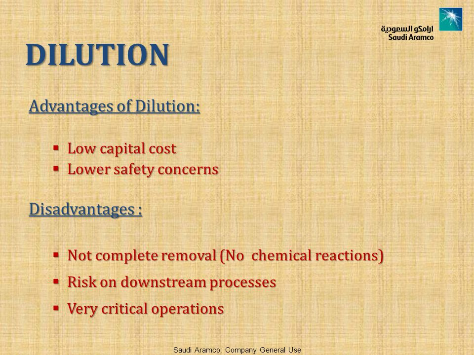 DILUTION Advantages of Dilution: Disadvantages : Low capital cost