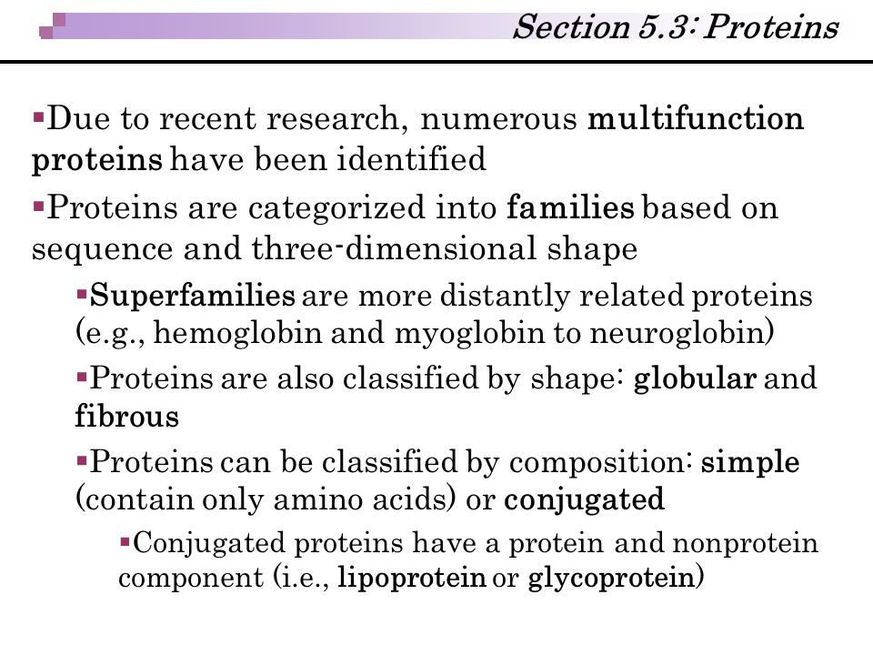 Section 5.3: Proteins Due to recent research, numerous multifunction proteins have been identified.