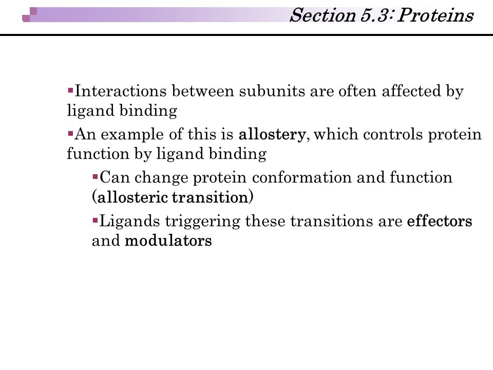 Section 5.3: Proteins Interactions between subunits are often affected by ligand binding.