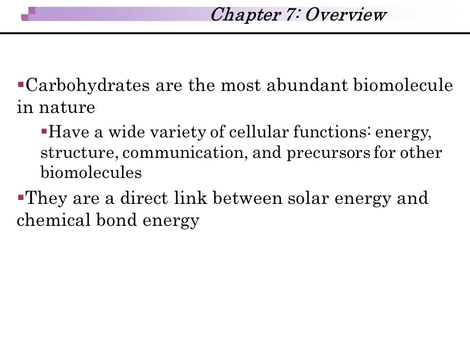 Carbohydrates are the most abundant biomolecule in nature