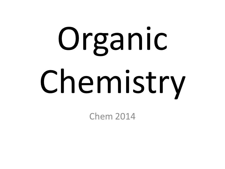 Organic Chemistry Chem 2014