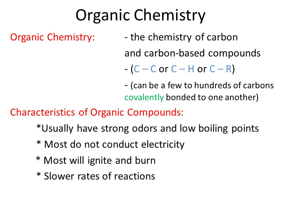 Organic Chemistry Organic Chemistry: - the chemistry of carbon