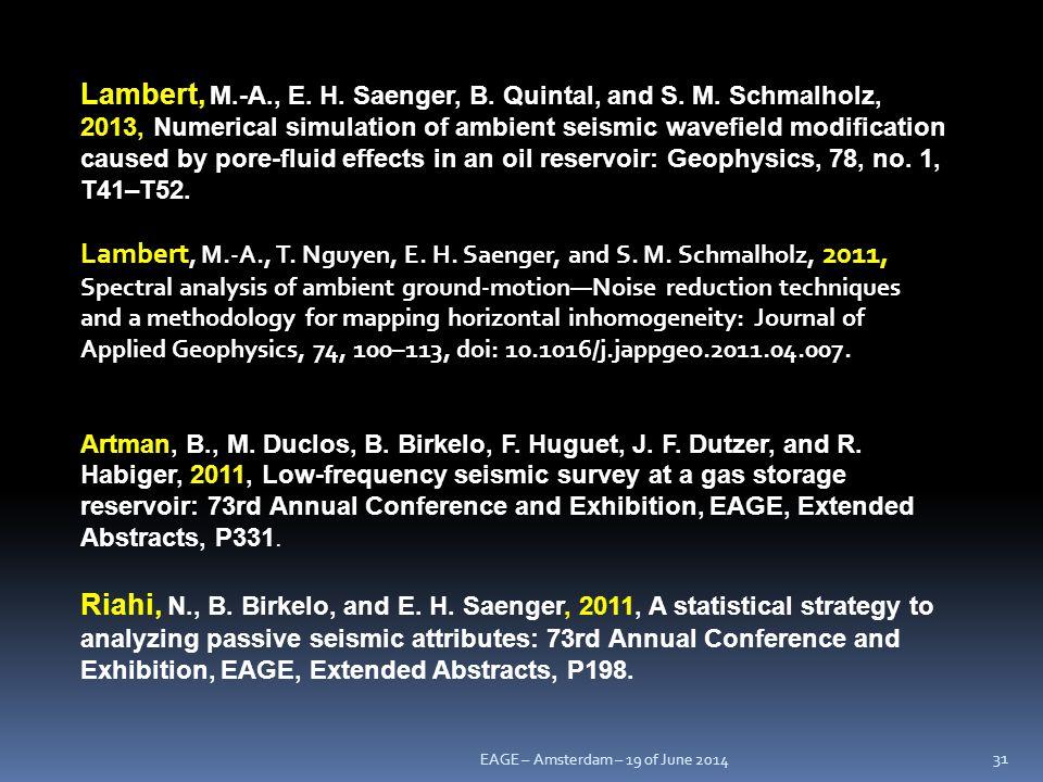 Lambert, M.-A., T. Nguyen, E. H. Saenger, and S. M. Schmalholz, 2011,