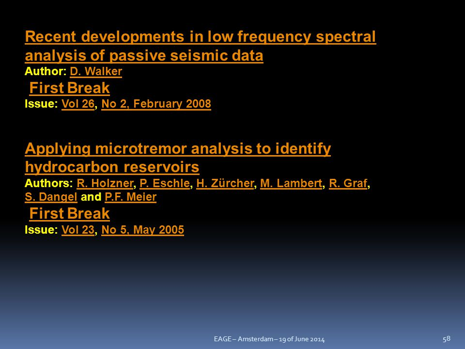 Recent developments in low frequency spectral analysis of passive seismic data Author: D. Walker
