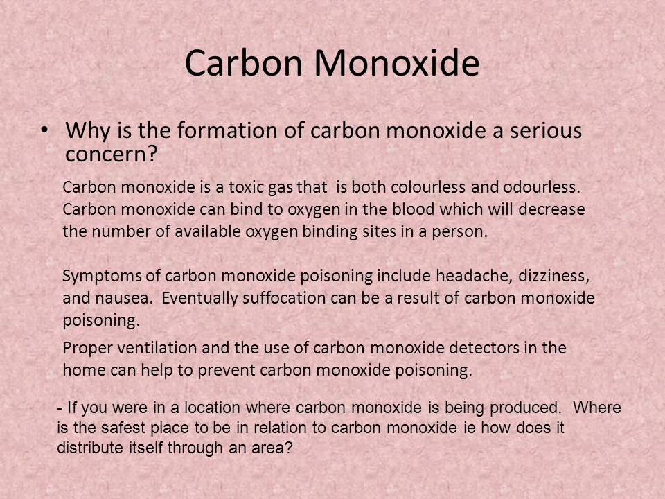 Carbon Monoxide Why is the formation of carbon monoxide a serious concern