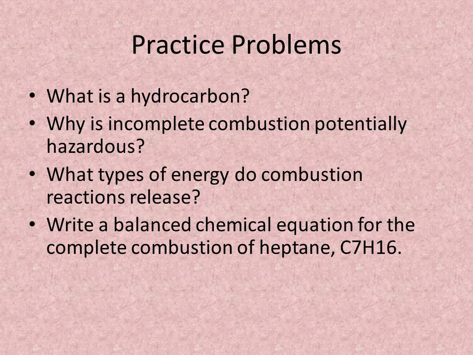 Practice Problems What is a hydrocarbon