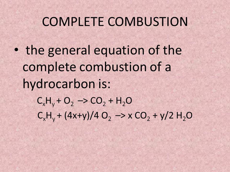 CxHy + (4x+y)/4 O2 –> x CO2 + y/2 H2O