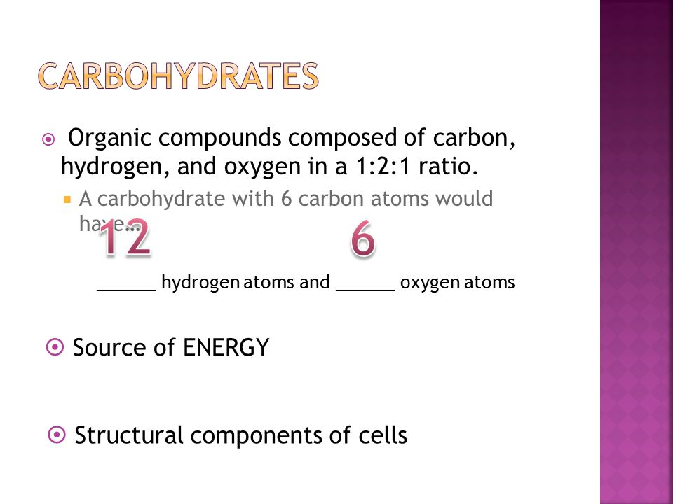Bio 1 Carbohydrates. Organic compounds composed of carbon, hydrogen, and oxygen in a 1:2:1 ratio.