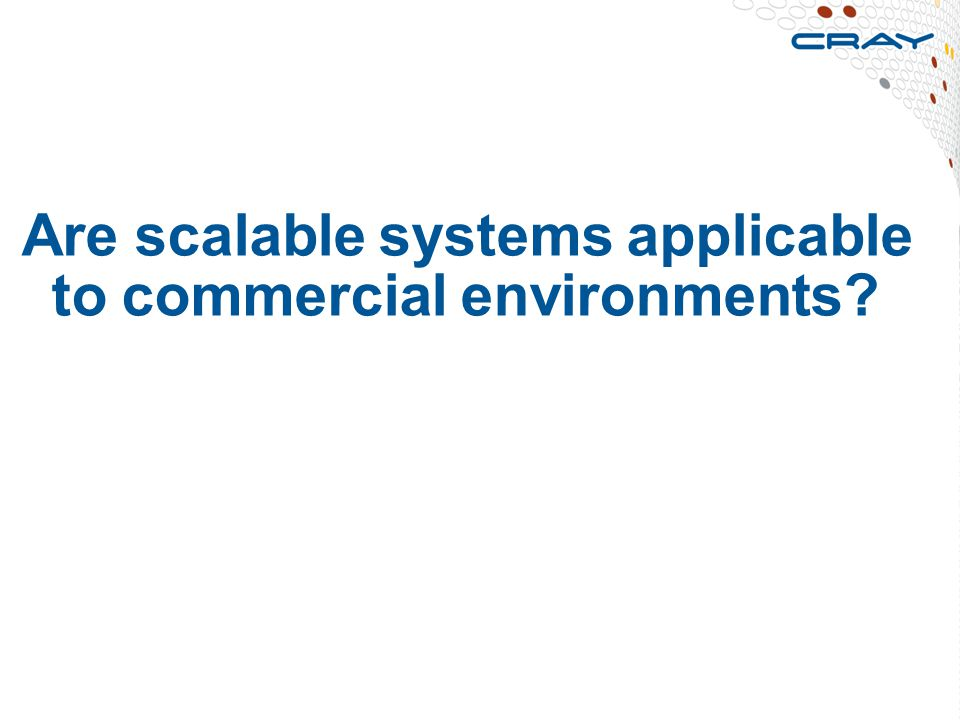 Are scalable systems applicable to commercial environments