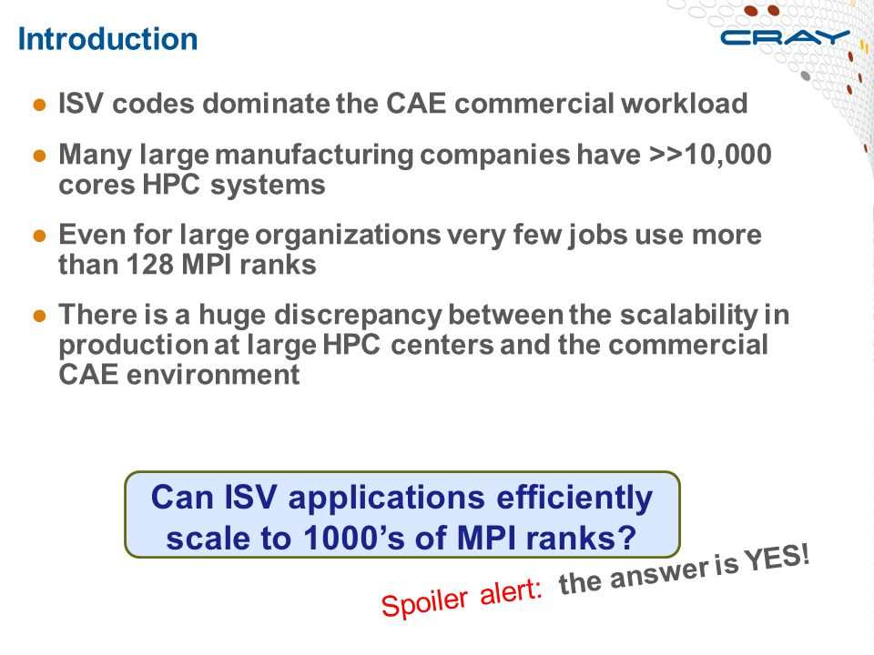 Can ISV applications efficiently scale to 1000's of MPI ranks