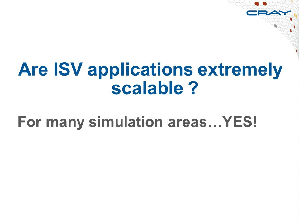 Are ISV applications extremely scalable