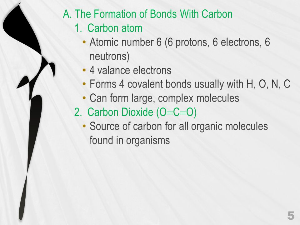A. The Formation of Bonds With Carbon