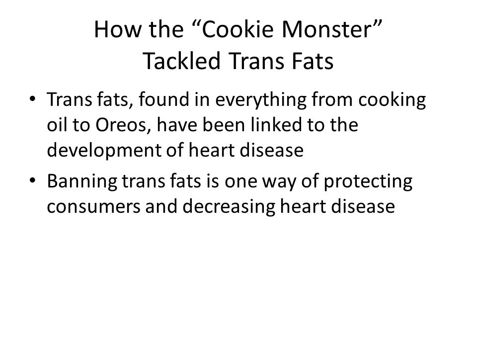How the Cookie Monster Tackled Trans Fats