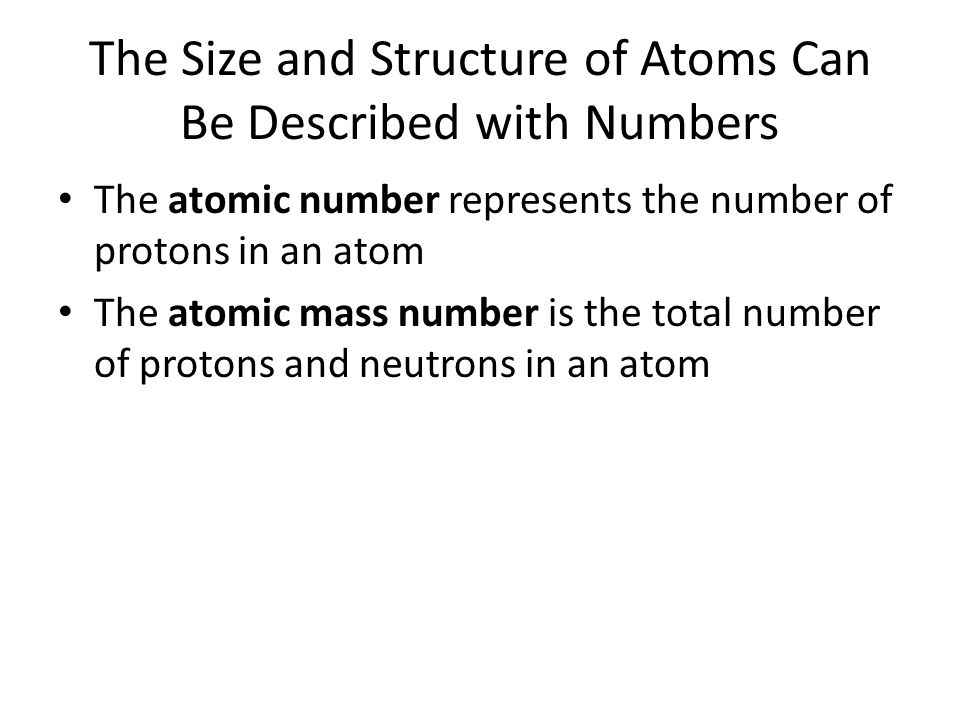 The Size and Structure of Atoms Can Be Described with Numbers