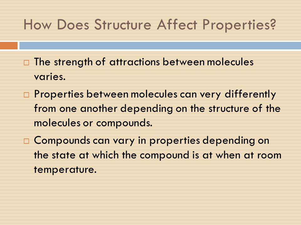 How Does Structure Affect Properties