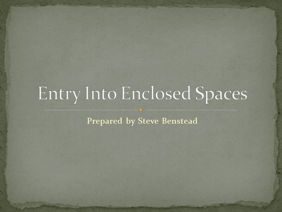 Entry Into Enclosed Spaces