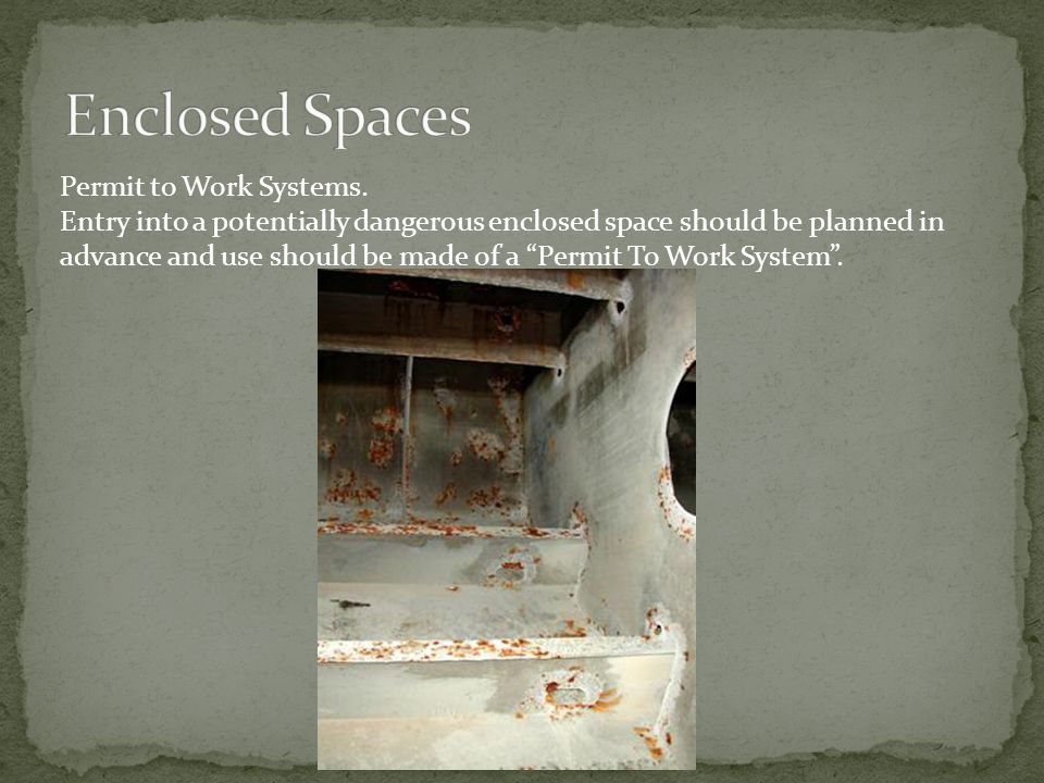 Enclosed Spaces Permit to Work Systems.