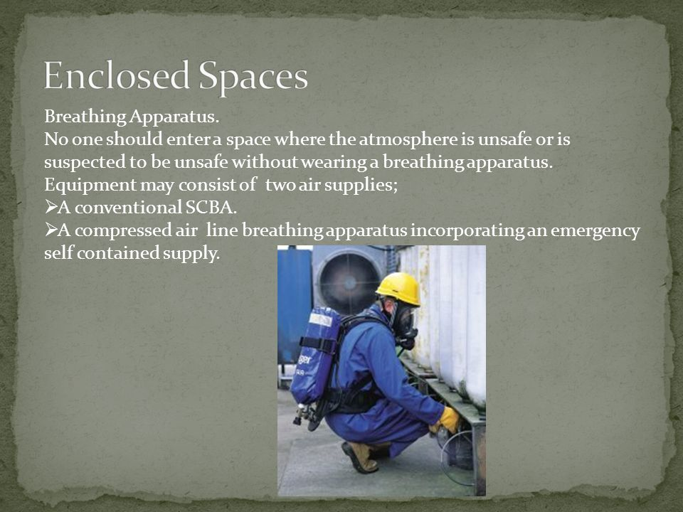 Enclosed Spaces Breathing Apparatus.