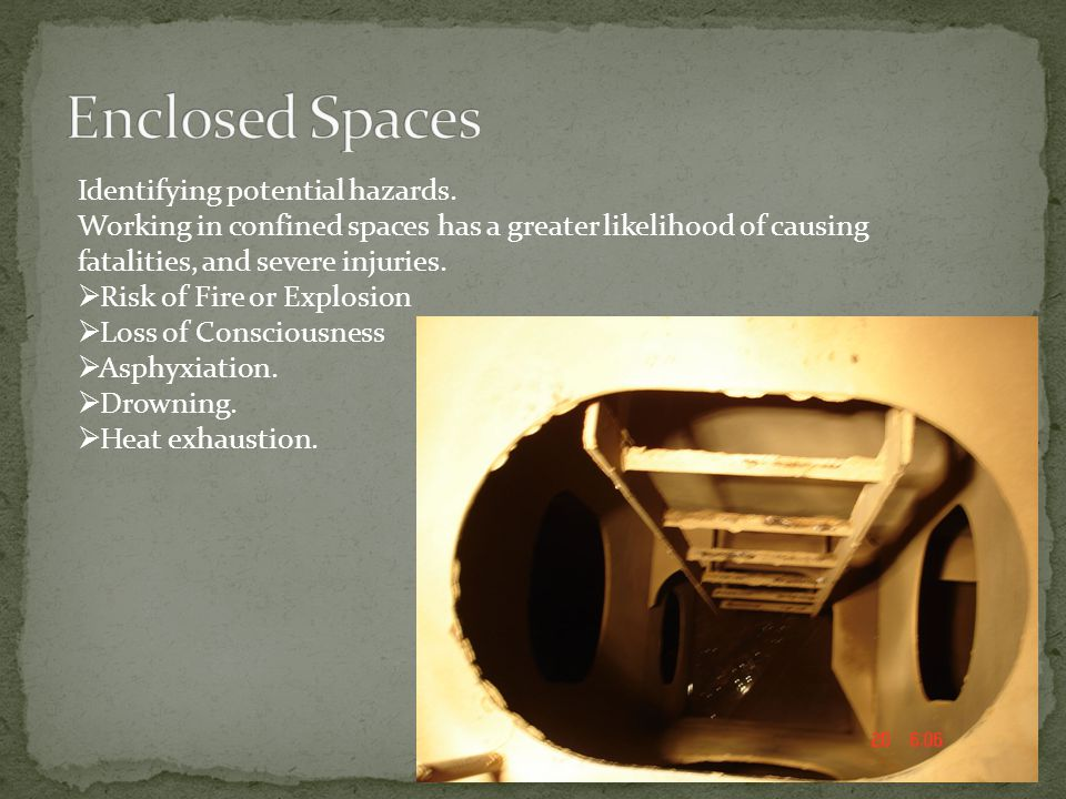 Enclosed Spaces Identifying potential hazards.