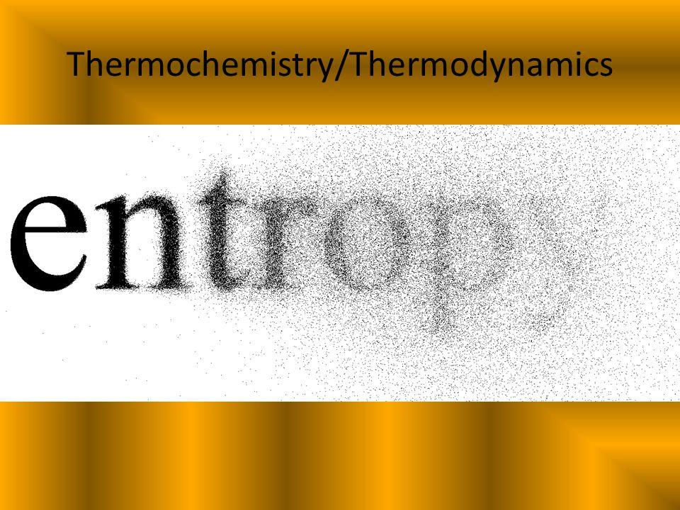 Thermochemistry/Thermodynamics