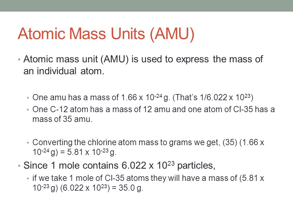 Atomic Mass Units (AMU)