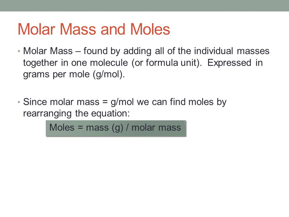 Molar Mass and Moles