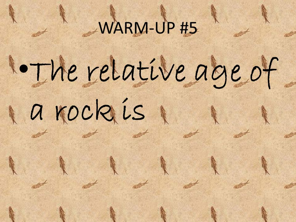 The relative age of a rock is