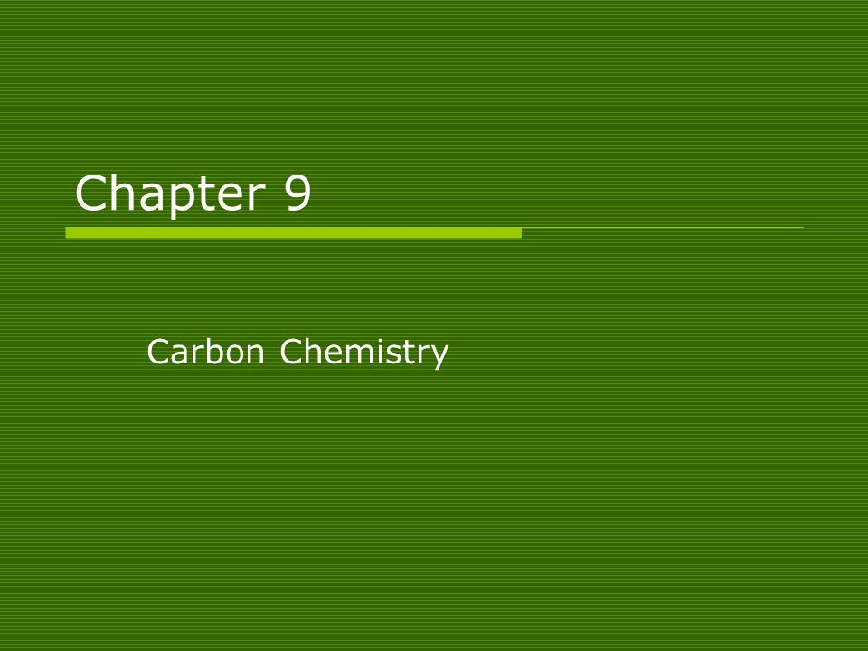 Chapter 9 Carbon Chemistry