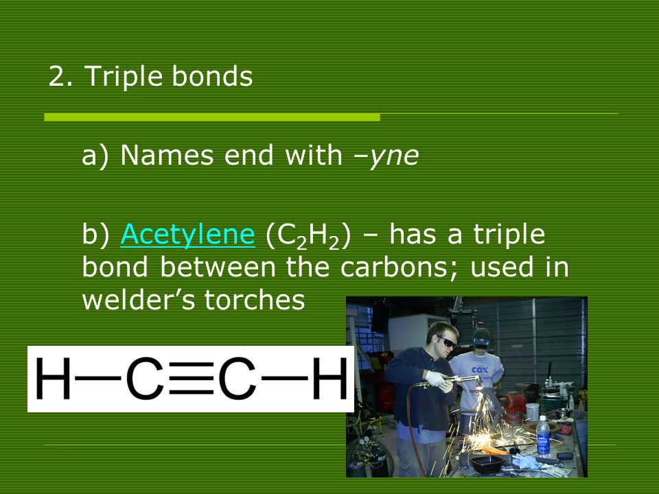 2. Triple bonds a) Names end with –yne.