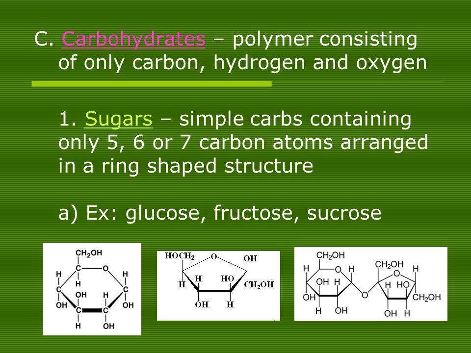a) Ex: glucose, fructose, sucrose