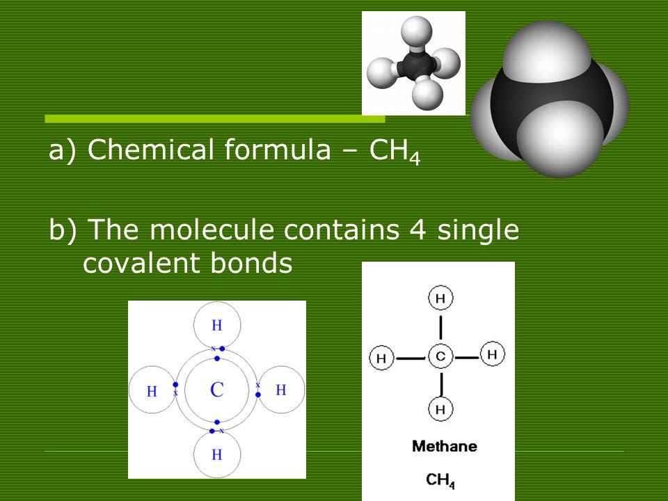 a) Chemical formula – CH4
