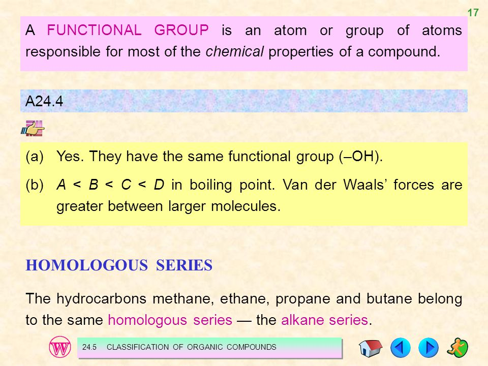 A FUNCTIONAL GROUP is an atom or group of atoms responsible for most of the chemical properties of a compound.