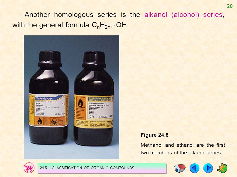Another homologous series is the alkanol (alcohol) series, with the general formula CnH2n+1OH.