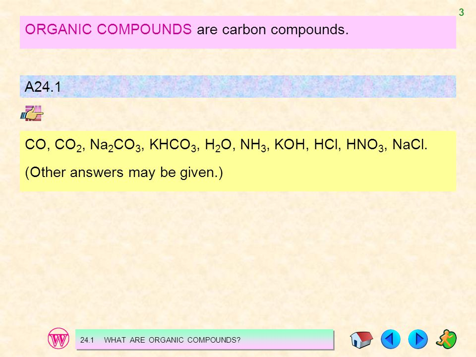 ORGANIC COMPOUNDS are carbon compounds.