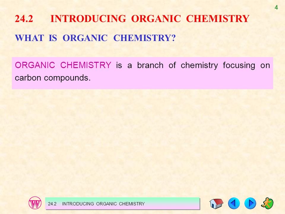 24.2 INTRODUCING ORGANIC CHEMISTRY