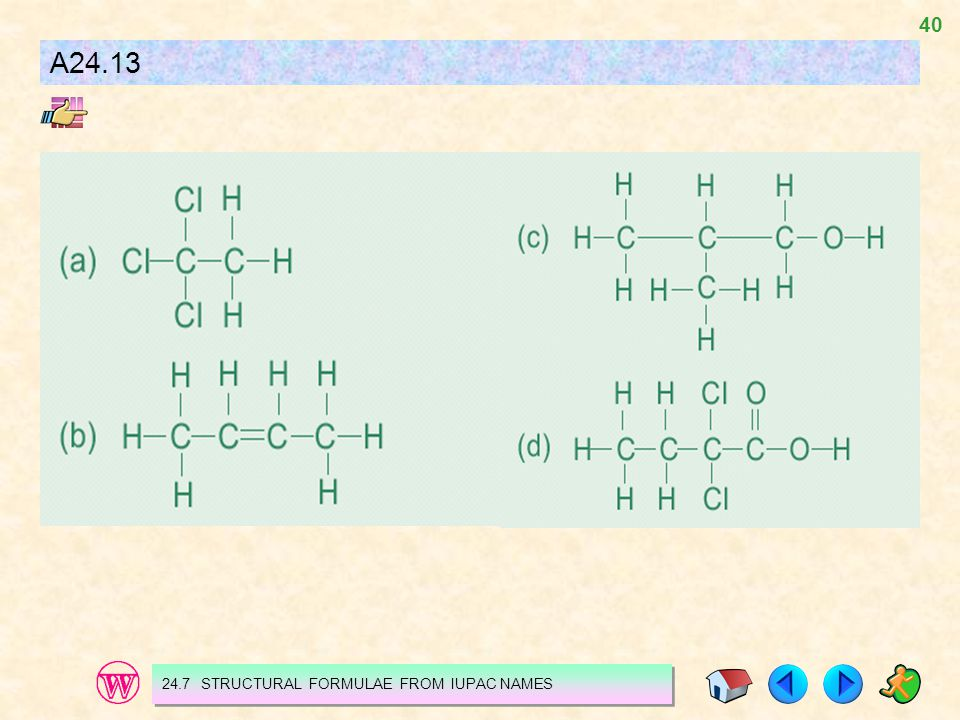 A24.13 24.7 STRUCTURAL FORMULAE FROM IUPAC NAMES