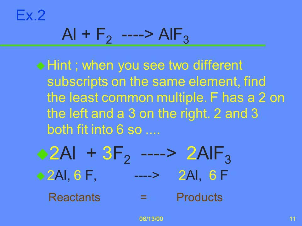 2Al + 3F2 ----> 2AlF3 Ex.2 Al + F2 ----> AlF3