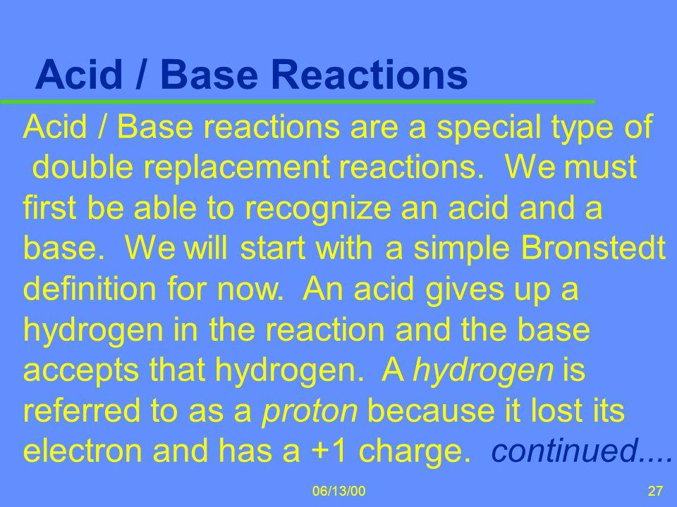 Acid / Base Reactions Acid / Base reactions are a special type of