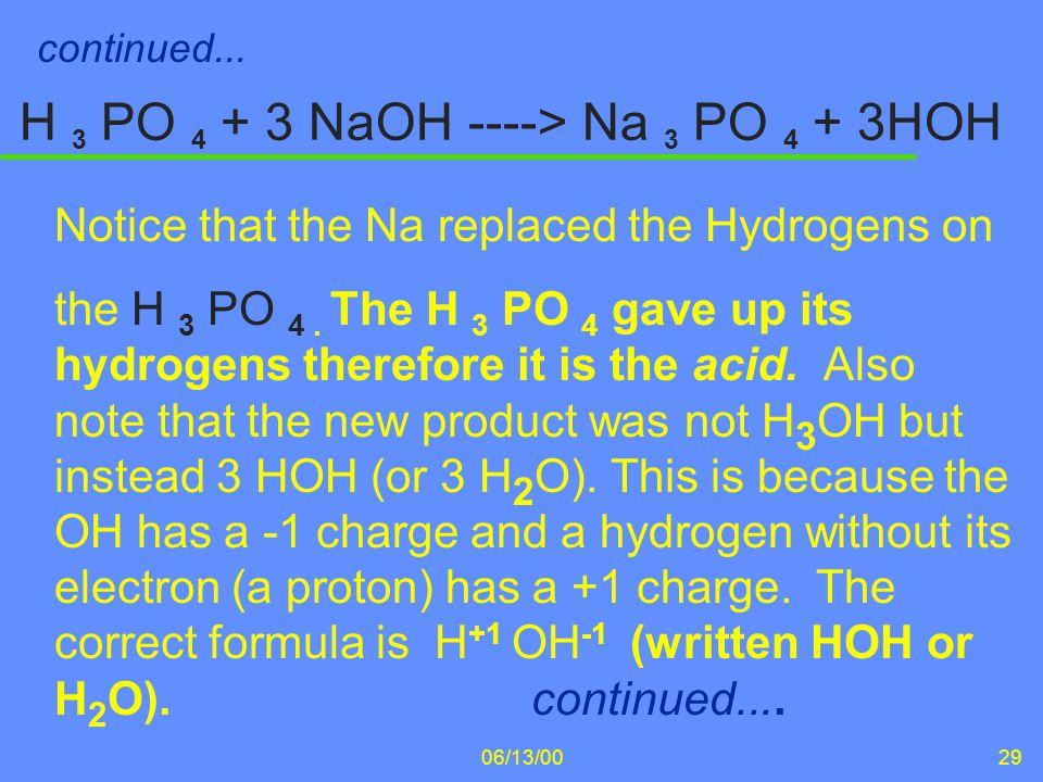 H 3 PO 4 + 3 NaOH ----> Na 3 PO 4 + 3HOH