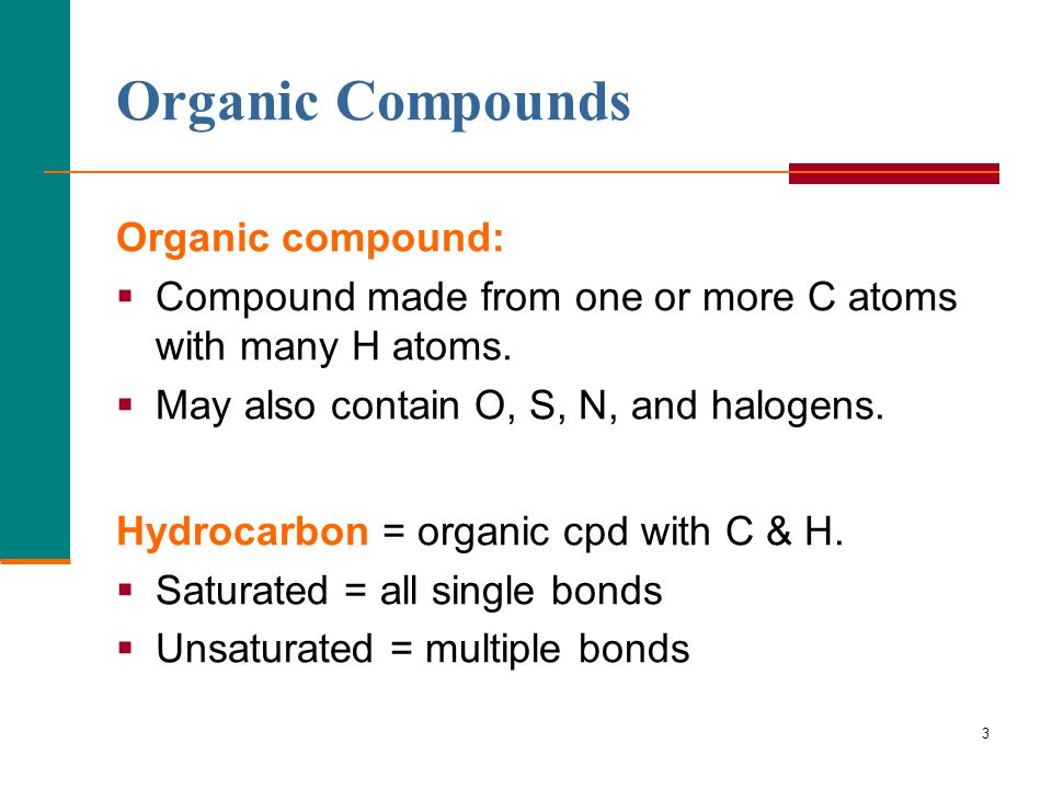 Organic Compounds Organic compound: