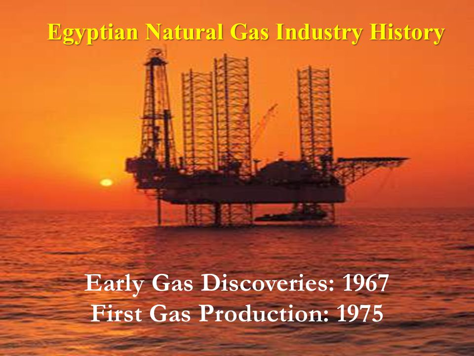 Egyptian Natural Gas Industry History Early Gas Discoveries: 1967
