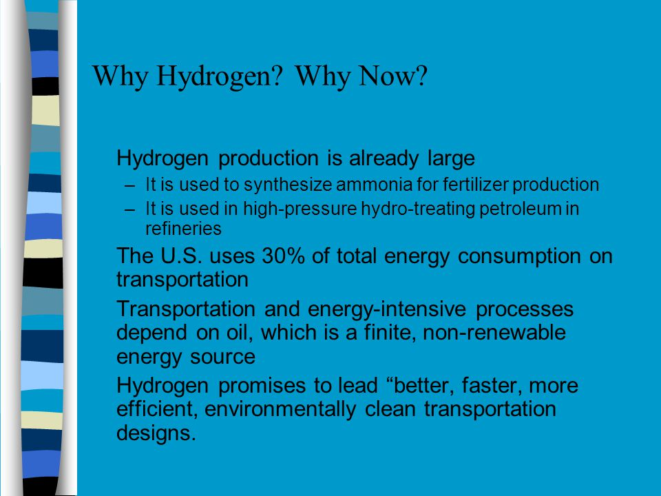 Why Hydrogen Why Now Hydrogen production is already large