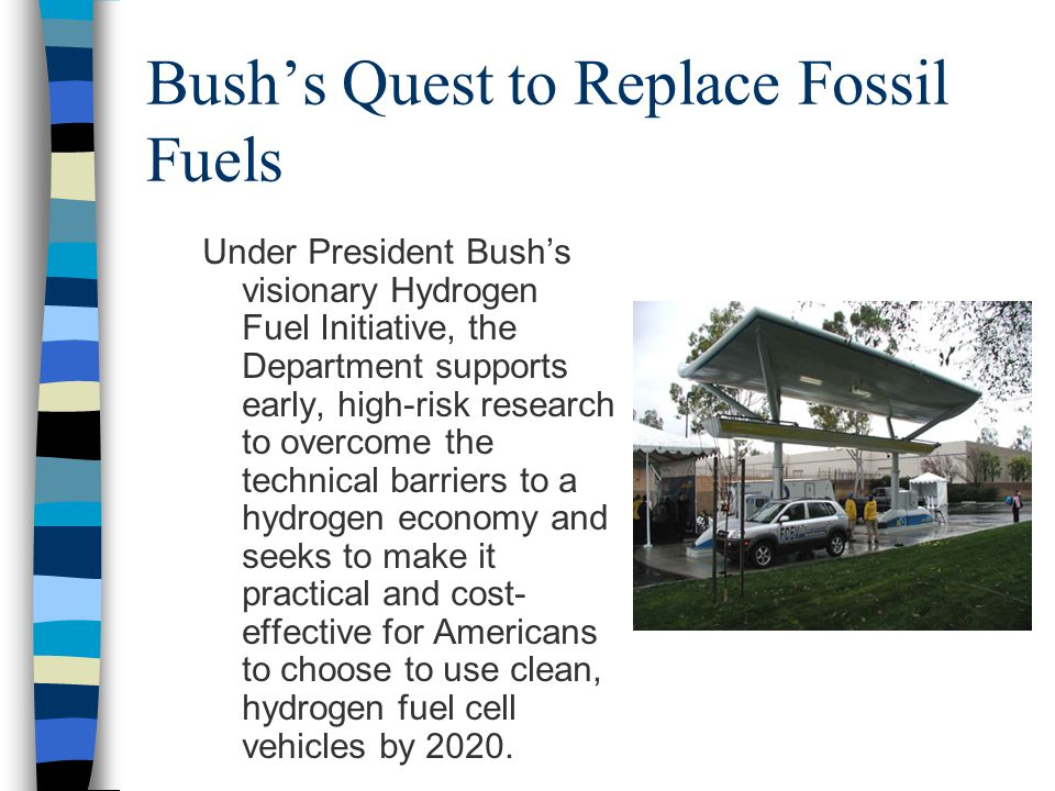 Bush's Quest to Replace Fossil Fuels