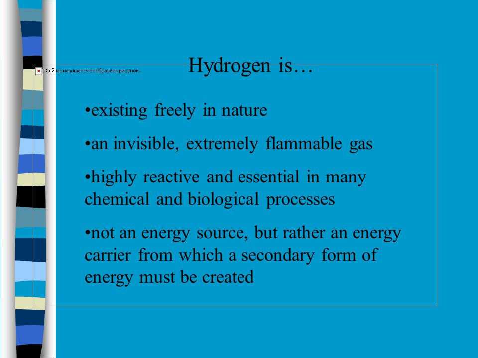 Hydrogen is… existing freely in nature