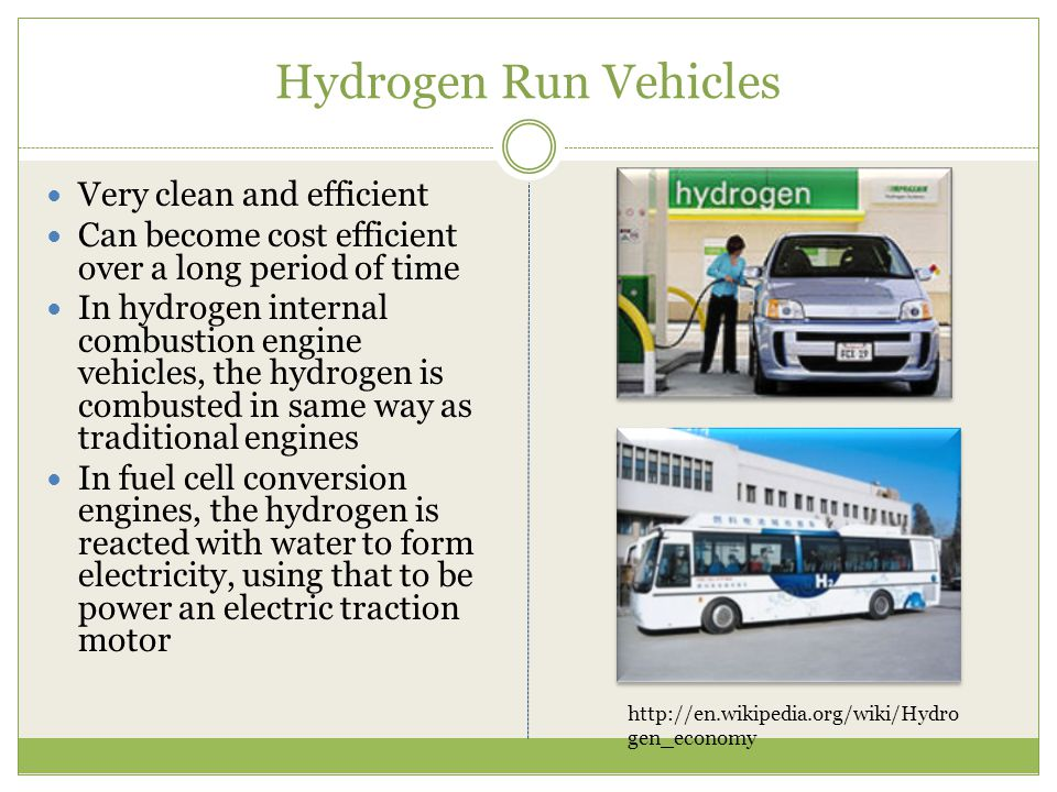 Hydrogen Run Vehicles Very clean and efficient
